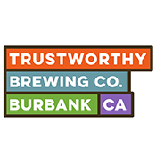 Trustworthy Brewing CO. Burbank CA